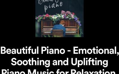 Beautiful Piano – Emotional, Soothing and Uplifting